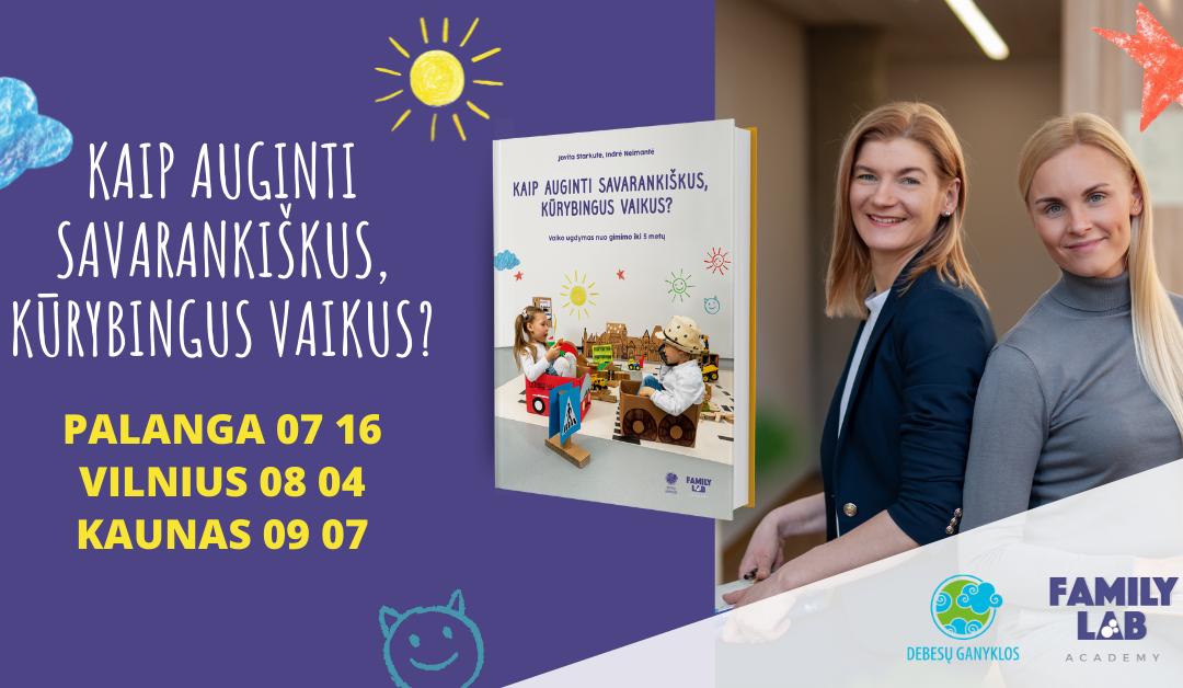 Kaip auginti savarankiškus, kūrybingus vaikus?   Susitikimai Palangoje, Vilniuje ir Kaune
